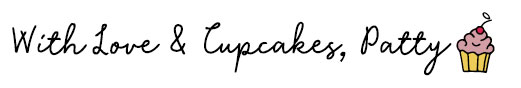 A signature that reads with love and cupcake, Patty. My signoff for every blog post. A script font with an illustration of a cupcake is included.